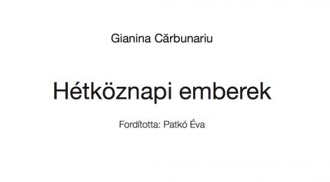 Gianina Cărbunariu: Hétköznapi emberek