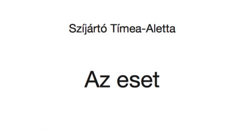 Szíjártó Tímea-Aletta: Az eset