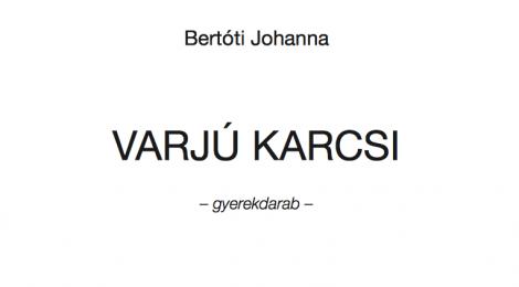 Bertóti Johanna: Varjú Karcsi