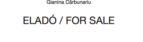 Gianina Cărbunariu: Eladó/For Sale